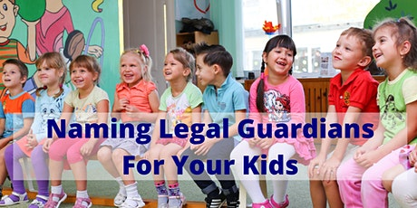 Naming Legal Guardians for Your Kids tickets