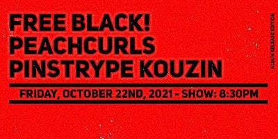 Free Black!  Album Release with Peachcurls and Pinstrype Kouzin at CODA