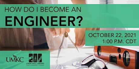 How Do I Become an Engineer? tickets