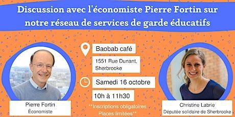 Discussion avec Pierre Fortin sur le réseau de services de garde éducatifs billets