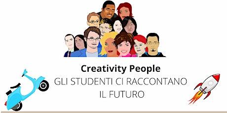 CREATIVITY PEOPLE: I GIOVANI RACCONTANO IL FUTURO biglietti