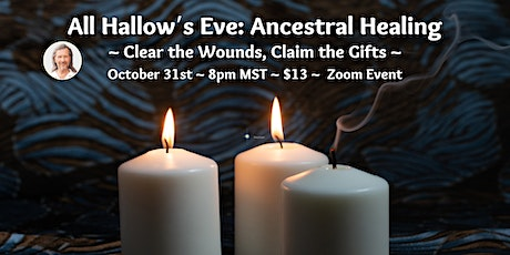 All Hallow's Eve: Ancestral Healing / Akashic Clearing & Activation tickets