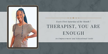 THERAPIST: YOU ARE ENOUGH tickets