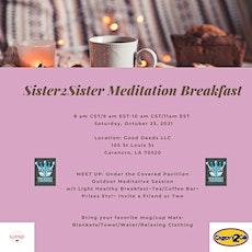 Sister2Sister Meditation Breakfast tickets