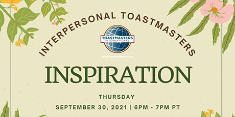 Interpersonal Toastmasters Presents Inspiration tickets