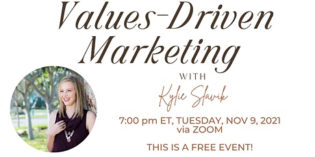 Values-Driven Marketing with Kylie Slavik tickets