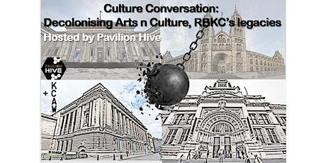 Culture Conversation: Decolonising Arts n Culture, RBKC's legacies tickets