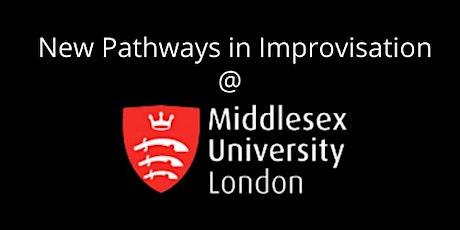 New Pathways in Improvisation @MDX tickets