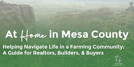 At Home in Mesa County - Helping Navigate Life in a Farming Community tickets