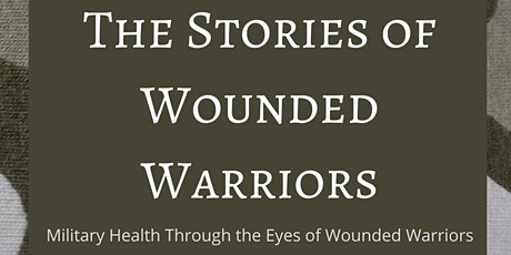 Military Health Through the Eyes of Wounded Warriors tickets