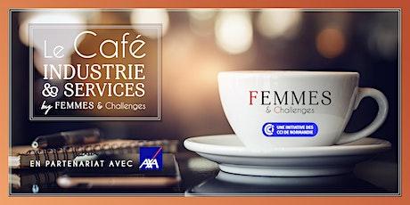 Les Cafés de l'Industrie et ses Services by Femmes & Challenges billets