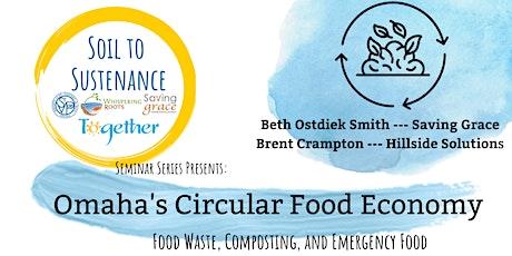 VIRTUAL - Soil to Sustenance Seminar Series: Omaha's Circular Food Economy Tickets
