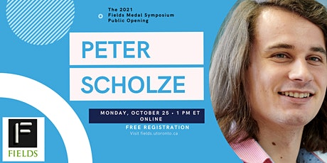 Public Opening of the 2021 Fields Medal Symposium: Peter Scholze tickets