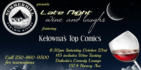 Summerhill presents Late Night Wine & Laughs at Dakoda's Comedy Lounge tickets