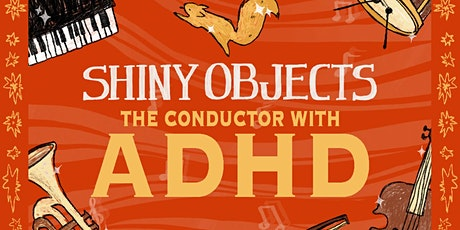 Shiny Objects - The Conductor With ADHD Kelowna Premiere + Panel Discussion tickets