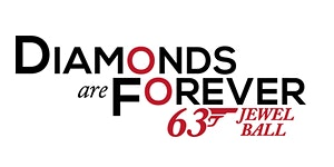 DIAMONDS ARE FOREVER 63rd Annual Jewel Ball