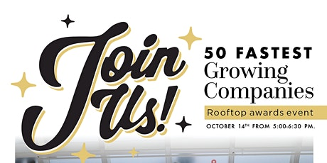 50 Fastest Growing Companies 2021 Event @ The MOXI Rooftop tickets