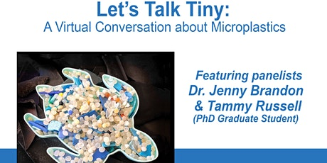 Let's Talk Tiny:  A Conversation about Microplastics tickets
