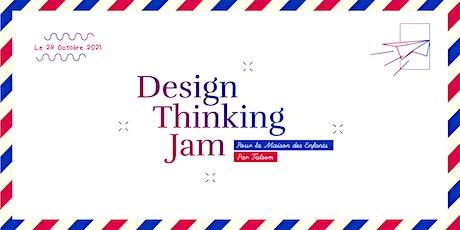 Design Thinking JAM | La Maison des Enfants Le Dauphin billets