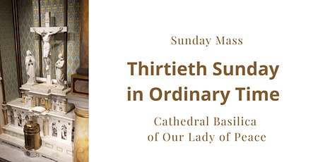 October 24, Sunday Masses at the Cathedral Basilica of Our Lady of Peace tickets