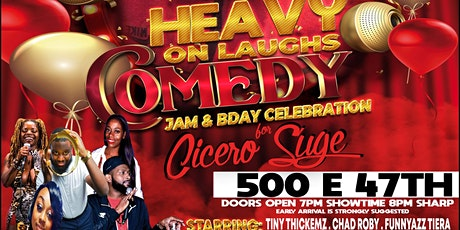 HEAVY ON THE LAUGHS COMEDY JAM AND BIRTHDAY CELEBRATION FOR CICERO SUGE tickets