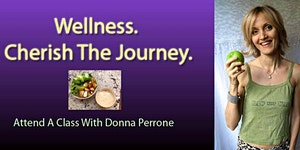 Wellness. Cherish The Journey. A Class With Donna...