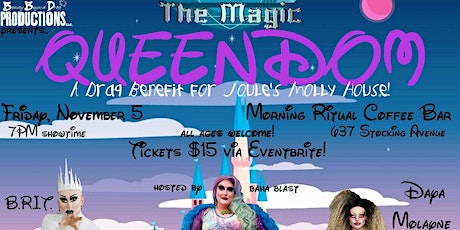 The Magic Queendom: A Benefit for Joule's Molly House! tickets