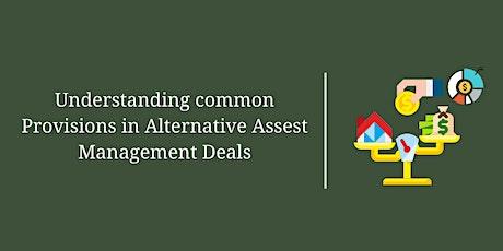 Understanding Common Provisions in Alternative Asset Management Deals tickets