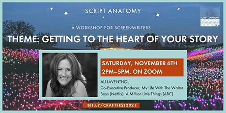 SCREENWRITING CRAFT FESTIVAL—THEME: GETTING TO THE HEART OF YOUR STORY tickets
