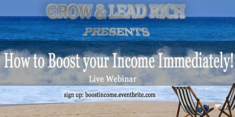LIVE WEBINAR: How to boost your Income Immediately! Tickets