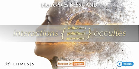 WEBINAIRE   Interactions occultes billets