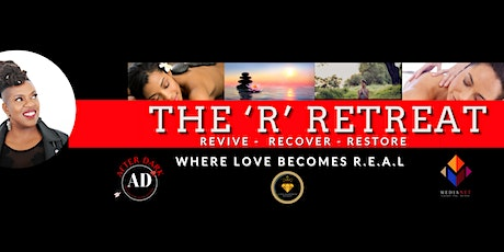 The 'R' Retreat - Where Love Becomes REAL tickets