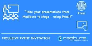 Mega Presentations with Prezi exclusive insight event