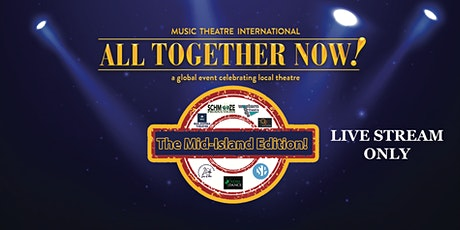 All Together Now ~ The Mid-Island Edition ~ Live Stream Only tickets