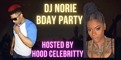 DJ Norie Celebrity Bday Party Featuring Hood Celebritty tickets