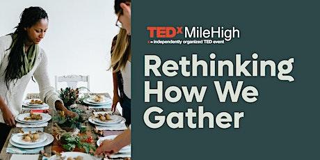 TEDxMileHigh: Rethinking How We Gather tickets