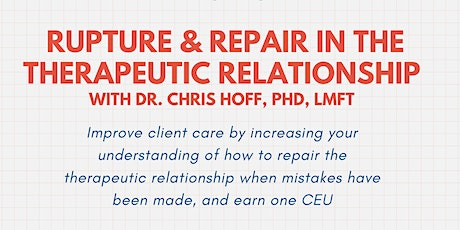 Rupture & Repair in the Therapeutic Relationship tickets