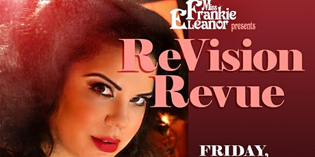 Miss Frankie Eleanor Presents: ReVision Revue tickets