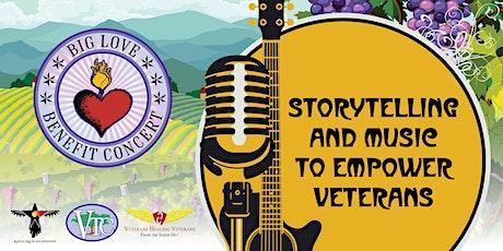 Big Love Benefit Concert -  Storytelling & Music to Empower Veterans tickets