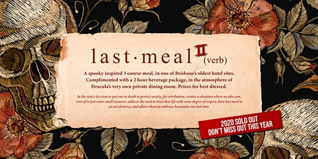 Last Meal - Dine at one of the oldest hotel sites in Brisbane, on Halloween tickets