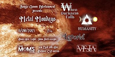 Metal Mondays ft. Humanity w/ When Darkness Falls | Vissia