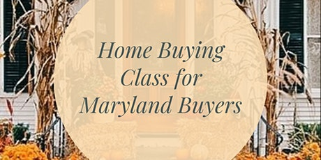 Home Buying Masterclass for  Maryland Buyers billets