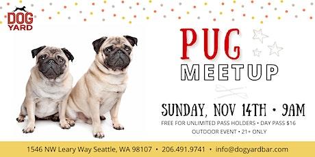 Pug Meetup at the Dog Yard - Sunday Nov 14 tickets