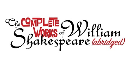 The Complete Works of William Shakespeare (Abridged) tickets