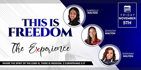This Is Freedom The Experience tickets