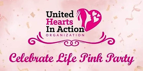 CELEBRATE LIFE PINK PARTY tickets