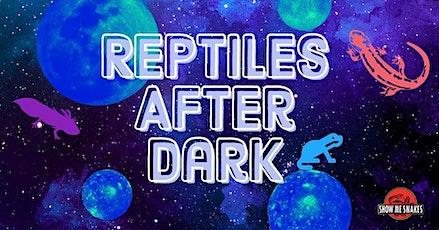 Reptiles After Dark (Valdosta, GA) tickets