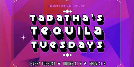 Tabatha's Tequila Tuesday! with Tabatha from Dance tickets