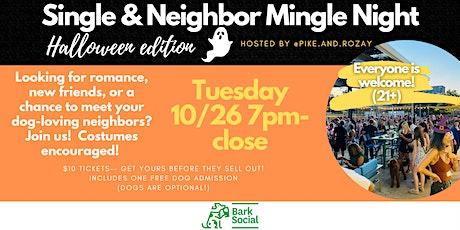 Bark Social Single & Neighbor Mingle Night-- Halloween Edition! tickets