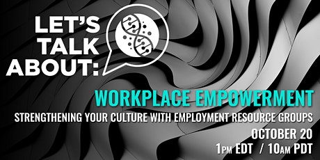 LET'S TALK ABOUT |WORKPLACE EMPOWERMENT tickets